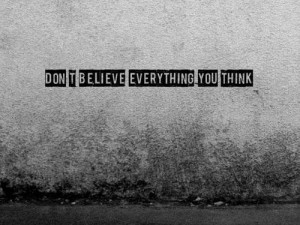 82013-Dont-Believe-Everything-You-Think